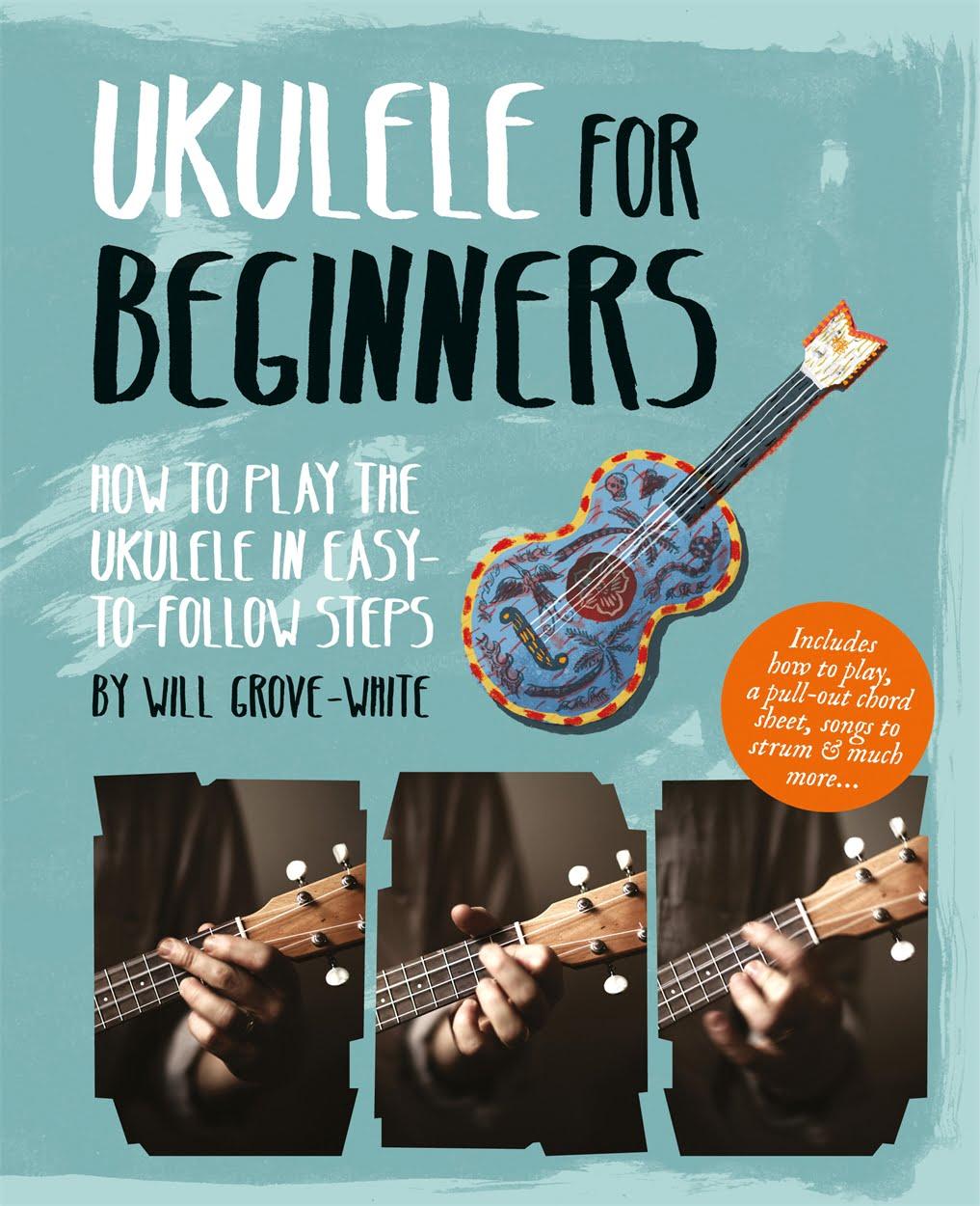 d5b1cffda9 Ukulele For Beginners - Will Grove-White